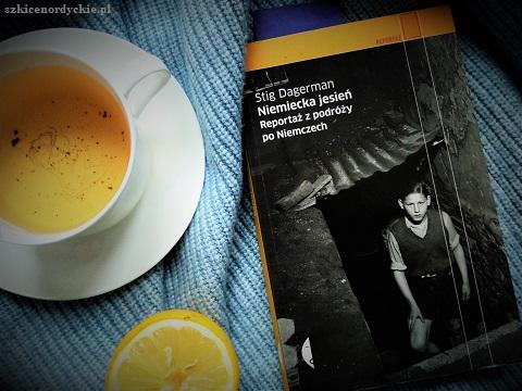 Niemiecka jesień Reportaż z podróży po Niemczech Stig Dagerman Szkice Nordyckie blog
